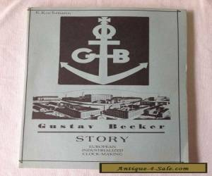 Gustav Becker Story  by Karl Kochmann 1990 for Sale